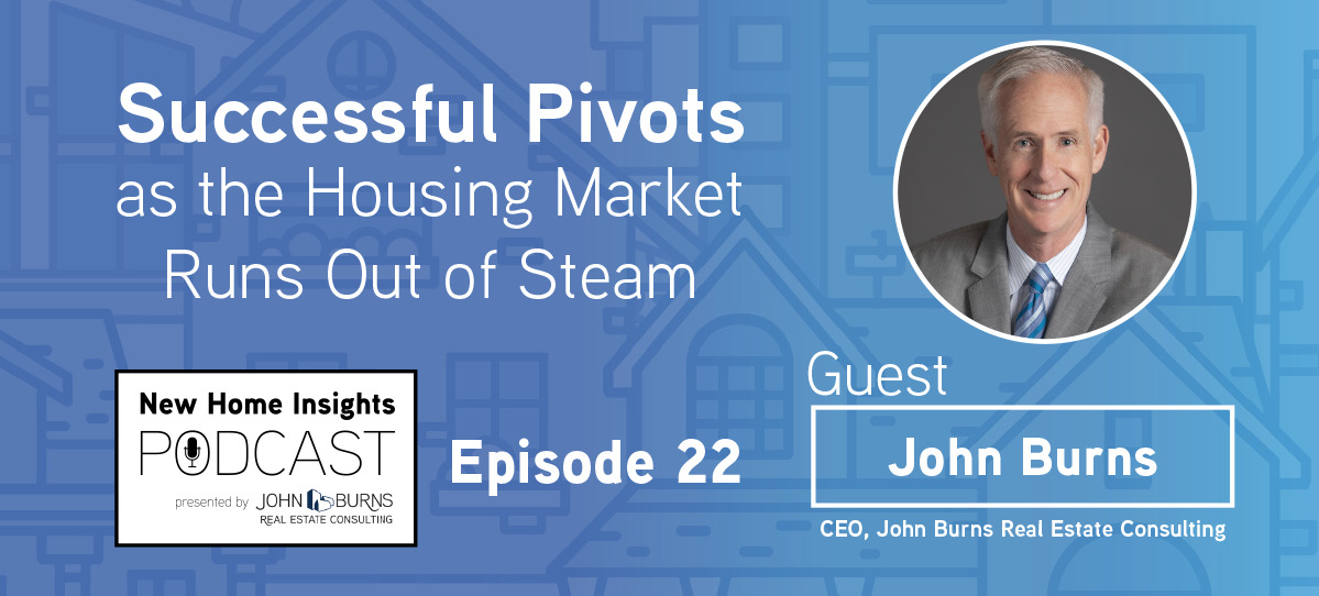New Home Insights Podcast Episode 22 | John Burns Real Estate Consulting